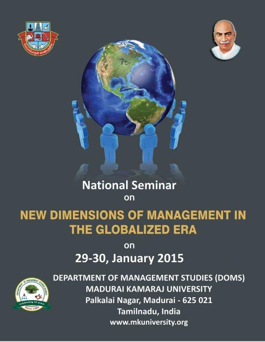 National Seminar on New Dimensions of Management in the Globalized Era, Madurai Kamaraj University, January 29-30 2015, Madurai, Tamil Nadu