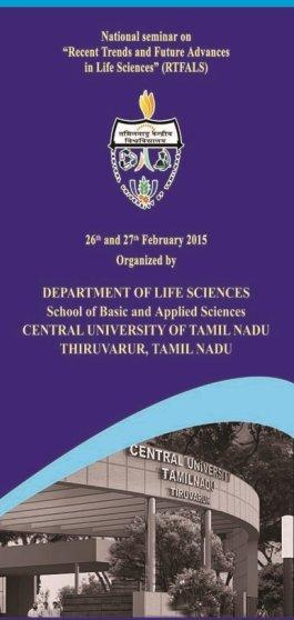 National Seminar On Recent Trends And Future Advances In Life Sciences, Central University of Tamil Nadu, February 26-27 2015, Thiruvarur, Tamil Nadu