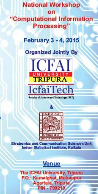 National Workshop On Computational Information Processing, ICFAI University, February 3-4 2015, Agartala, Tripura