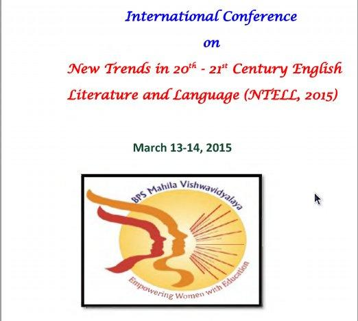 International Conference on New Trends in 20th - 21st Century TngCisfi Literature and Language (NTTLL, 2015), B.P.S. Mahila Vishwavidyalaya, March 13-14 2015, Khanpur, Haryana