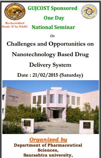 One Day National Seminar On Challenges and Opportunities on Nanotechnology Based Drug Delivery System, Saurashtra university, February 21 2015, Rajkot, Gujarat