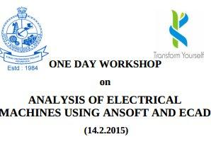One Day Workshop On Analysis Of Electrical Machines Using Maxwell And ECAD Softwares, Kongu Engineering College, February 14 2015, Erode, Tamil Nadu