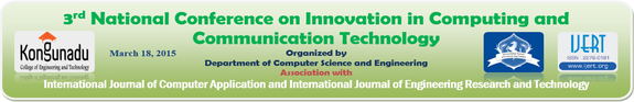 National Conference on Innovation in Computing and Communication Technology, Kongunadu College of Engineering and Technology, March 18 2015, Tiruchirappalli, Tamil Nadu