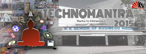 Technomantra 2015, KS School of Business Management, January 30-31 2015, Ahmedabad, Gujarat
