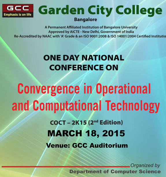 Convergence in Operational and Computational Technology (COCT 2K15), Garden City College, March 18, 2015, Bangalore, Karnataka