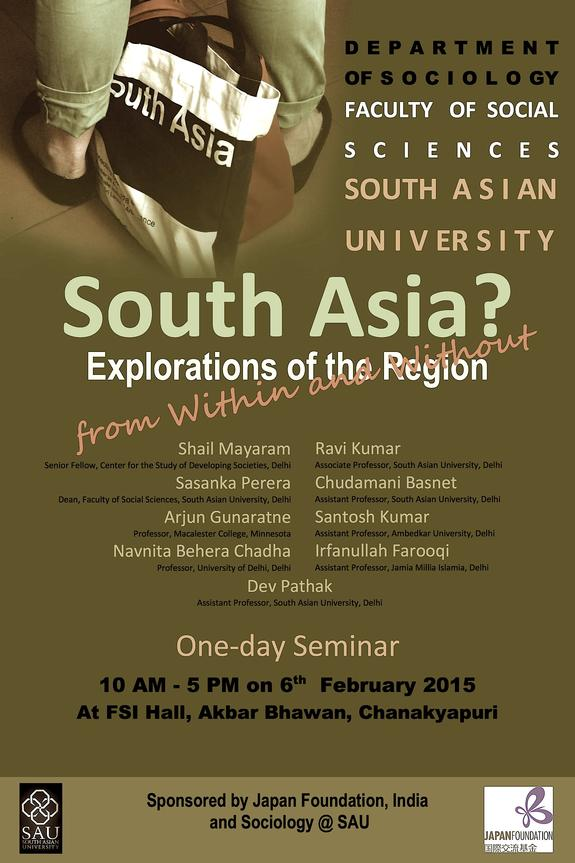 Seminar on South Asia Explorations of the Region, from within and without, South Asian University, February 6 2015, New Delhi, Delhi
