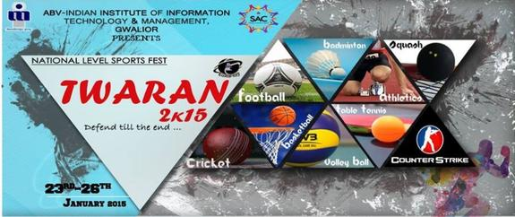Twaran 2K15, Atal Bihari Vajpayee-Indian Institute of Information Technology and Management, January 23-26 2015, Gwalior, Madhya Pradesh