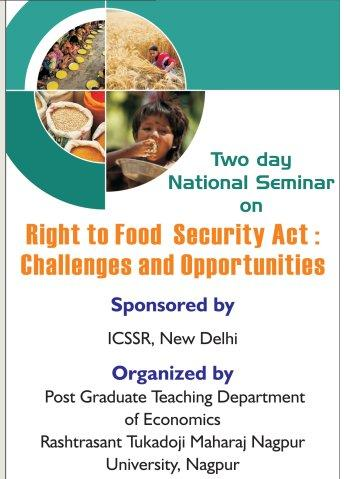 Two Day National National Seminar on Right to food security Act Challenges and Opportunities, Rashtrasant Tukadoji Maharaj Nagpur University,  March 12-13 2015, Nagpur, Maharashtra