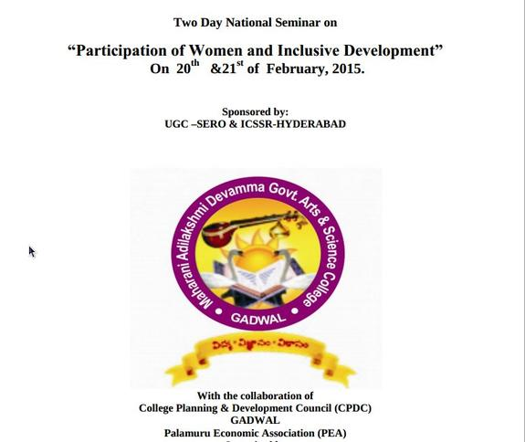 "Two Day National Seminar on ""Participation of Women and Inclusive Development, Maharani Adi Laxmi Devamma Arts & Science College, February 20-21 2015, Gadwal, Telangana"