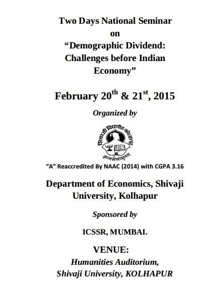 Two Days National Seminar on Demographic Dividend Challenges before Indian Economy, Shivaji University, February 20-21 2015, Kolhapur, Maharashtra