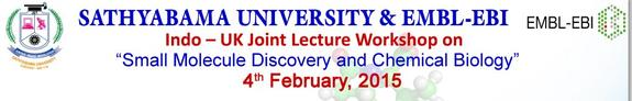 Workshop On Small Molecule Discovery And Chemical Biology, Sathyabama University, February 4 2015, Chennai, Tamil Nadu