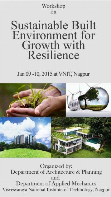 Workshop on Sustainable Built Environment for Growth with Resilience, Visvesvaraya National Institute of Technology (VNIT), January 9-10 2015, Nagpur, Maharashtra