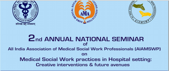 2nd Annual National Seminar on Medical Social Work practices in Hospital setting, All India Institute of Medical Sciences, March 20 2015, New Delhi, Delhi