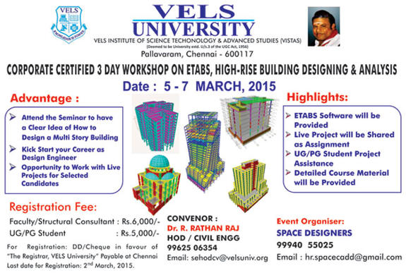 3 Days Workshop On Etabs, High Rise Bulding Designing And Analysis, VELS University, March 5-7 2015, Chennai, Tamil Nadu