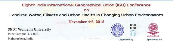 Eighth India International Geographical Union Conference on Land use Water Climate And Urban Health In Changing Urban Environments, SNDT Women