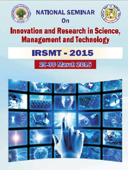 National Seminar On Innovation And Research In Science Management And Technology 2015, Bilaspur University, March 28-29 2015, Bilaspur, Chhattisgarh
