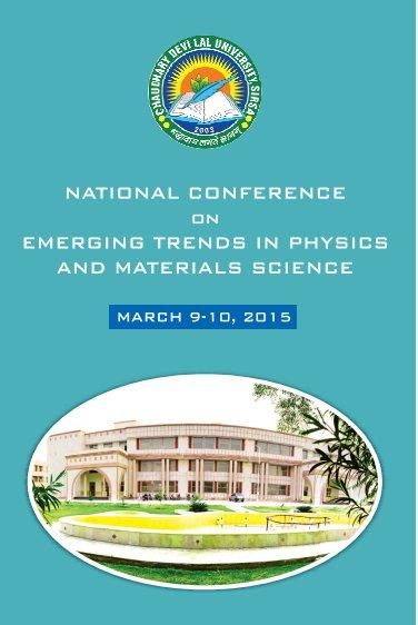 National Conference on Emerging Trends in Physics And Materials Science, Chaudhary Devi Lal University, March 9-10 2015, Sirsa, Haryana