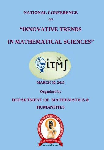 National Conference On Innovative Trends In Mathematical Sciences, Maharishi Markandeshwar University, March 30 2015, Mullana, Haryana
