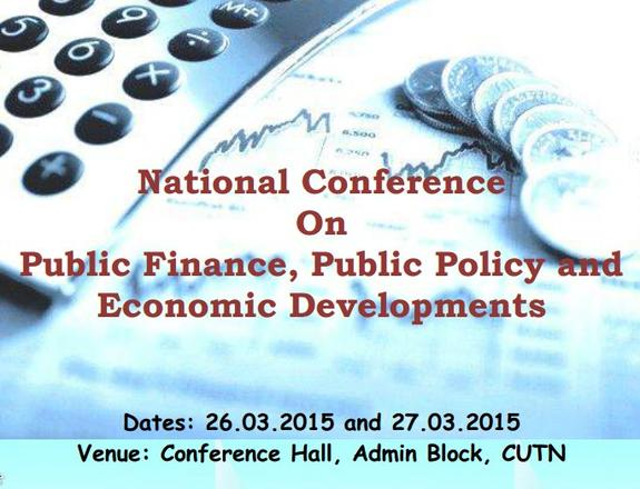 National Conference On  Public Finance Public Policy and Economic Developments, Central University of Tamil Nadu, March 26-27 2015, Thiruvarur, Tamil Nadu