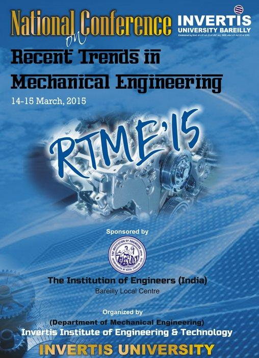 National conference on Recent trends in Mechanical Engineering, Invertis University, March 14-15 2015, Bareilly, Uttar Pradesh