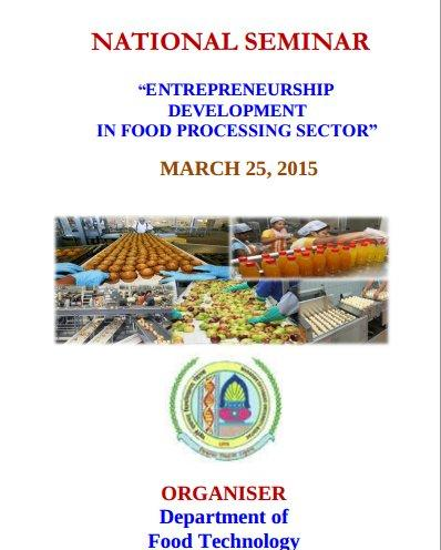 National Seminar On Entrepreneurship Development In Food Processing Sector, Maharshi Dayanand University, March 25 2015, Rohtak, Haryana