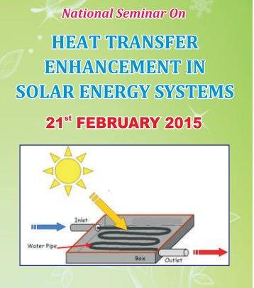National Seminar on Heat Transfer Enchancement in Solar Energy Systems, VIT University, February 21 2015, Vellore, Tamil Nadu