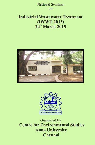 National Seminar on Industrial WasteWater Treatment 2015, Centre for Environmental Studies, March 24 2015, Chennai, Tamil Nadu