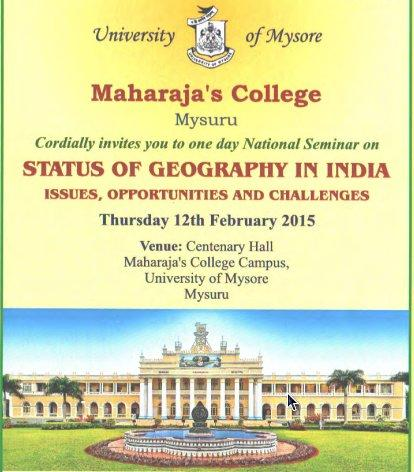 National Seminar on Status of Geography in India, Issues, Opportunities and Challanges, University of Mysore, February 12 2015, Mysore, Karnataka