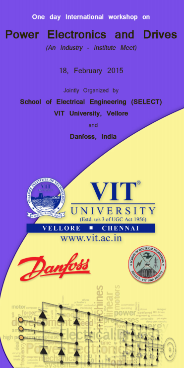 One Day International Workshop on Power Electronics and Drives, VIT University, February 18 2015, Vellore, Tamil Nadu