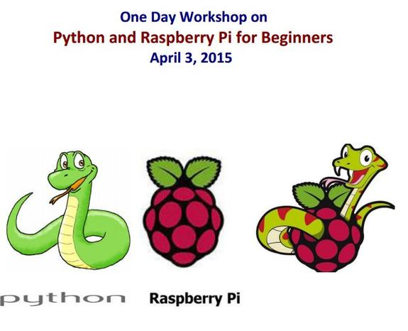 One Day Workshop on Python and Raspberry Pi for Beginners, VIT University, April 3 2015, Vellore, Tamil Nadu