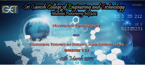 NCETSE 2015, Sri Ganesh College of Engineering and Technology, 12 Mar 2015, Pondicherry