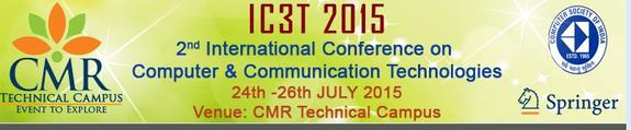 International Conference on Computer And Communication Technologies 2015, CMR Technical Campus, July 24-26 2015, Hyderabad, Telangana