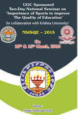 UGC Sponsored National Seminar on Importance of Sports to improve the Quality of Education, Kakaraparti Bhavanarayana College, March 12-13 2015, Vijayawada, Andhra Pradesh