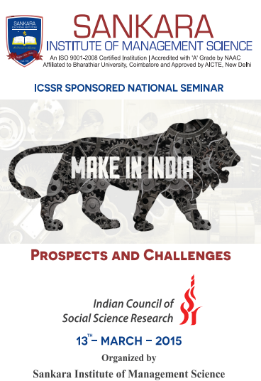 ICSSR sponsored national seminar on make in India Prospects and Challenges, Sankara Institute of Management Science, March 13 2015, Coimbatore, Tamil Nadu