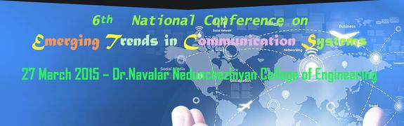 6th National Conference on ETCS, Dr. Navalar Nedunchezhiyan College of Engineering, March 27 2015, Tholudur, Tamil Nadu