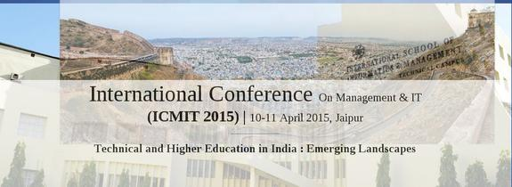 ICMIT 2015, International School of Informatics and Management, April 10-11 2015, Jaipur, Rajasthan