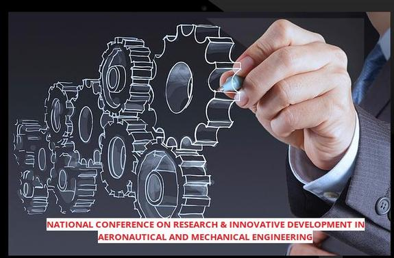 National Conference on Research and Innovative Development in Aeronautical and Mechanical Engineering, Adhiyamaan College of Engineering Hosur, March 26-27 2015, Hosur, Tamil Nadu