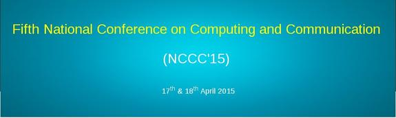 National Conference on Computing and Communication NCCC 15, Dr Mahalingam College of Engineering and Technology, April 17-18 2015, Pollachi, Tamil Nadu