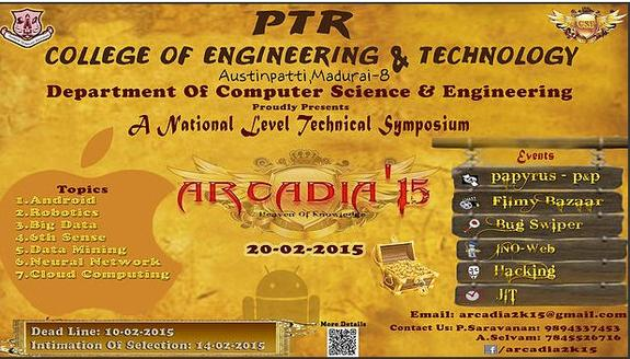 ARCADIA 2K15, PTR College of Engineering and Technology, February 20 2015, Madurai, Tamil Nadu