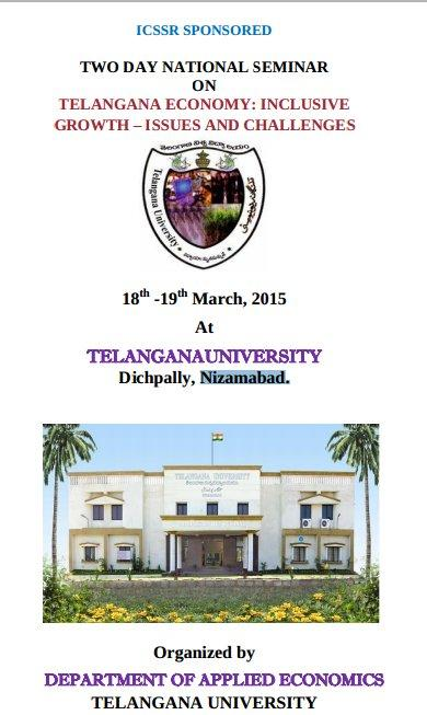 Two Day National Seminar On Telangana Economy Inclusive Growth Issues And Challenges, Telangana University, March 18-19 2015, Nizamabad, Telangana
