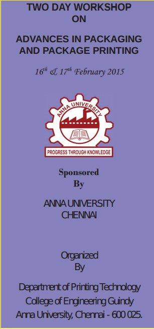 Two Day Workshop On Advances In Packaging And Package Printing, Anna University, February 16-17 2015, Chennai, Tamil Nadu