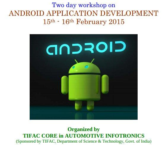 Two day workshop on Android Application Development, VIT University, February 15-16 2015, Vellore, Tamil Nadu