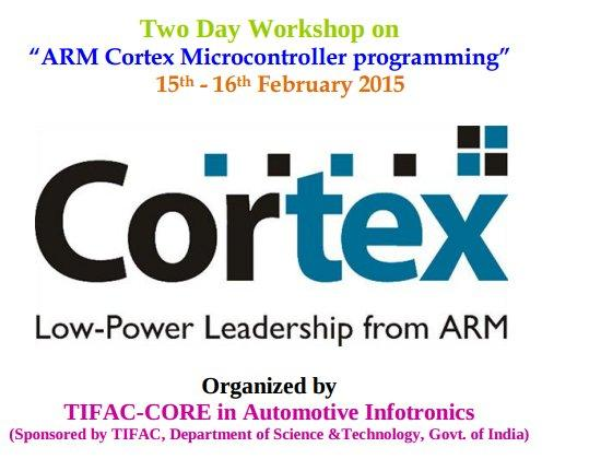 Two Day Workshop on ARM Cortex Microcontroller programming, VIT University, February 16-17 2015, Vellore, Tamil Nadu