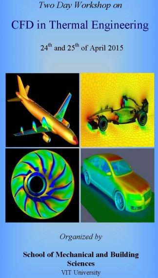 Two Day Workshop on CFD in Thermal Engineering, VIT University, April 24-25 2015, Vellore, Tamil Nadu