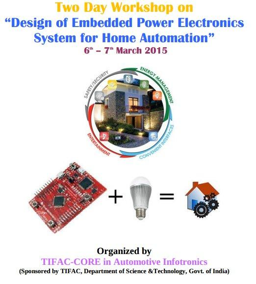 Two Day Workshop on Design of Embedded Power Electronics System for Home Automation, VIT University, March 6-7 2015, Vellore, Tamil Nadu