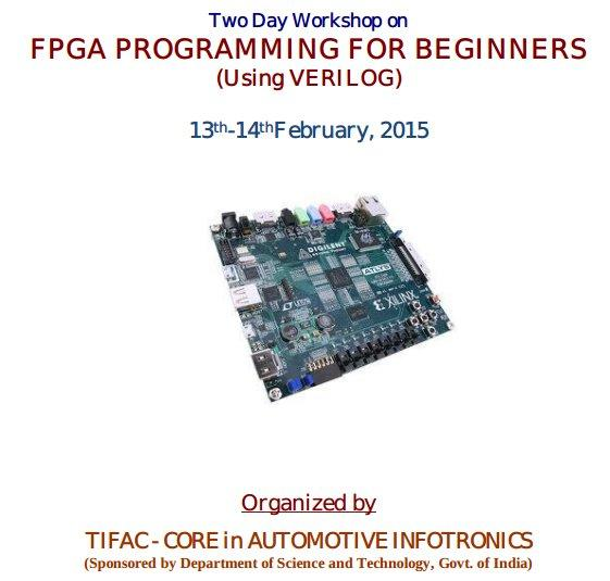 Two Day Workshop on FPGA Programming for Beginners (Using Verilog), VIT University, February 13-14 2015, Vellore, Tamil Nadu