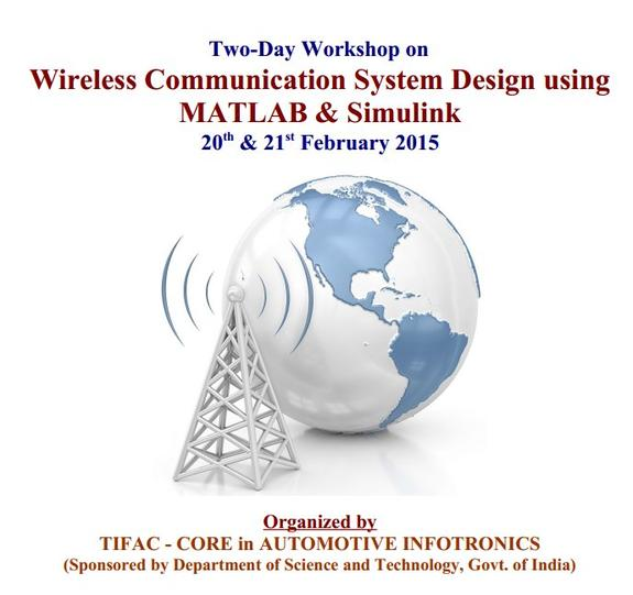 Two-Day Workshop on Wireless Communication System Design using MATLAB & Simulink, VIT University, February 20-21 2015, Vellore, Tamil Nadu