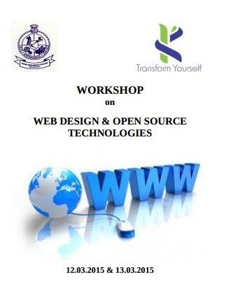 Workshop On Web Design And Open Source Technologies, Kongu Engineering College, March 12-13 2015, Erode, Tamil Nadu