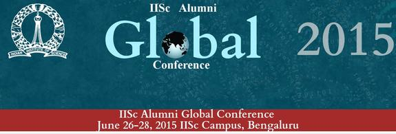Global Conference 2015, Indian Institute of Science, July 26-28 2015, Banglore, Karnataka