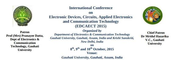 International Conference on Electronic Devices Circuits Applied Electronics and Communication Technology, Gauhati University, October 8-10 2015, Guwahati, Assam